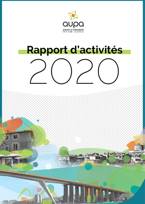 Rapport d'activités 2020 - agence d'urbanisme Pays-d'Aix - Durance
