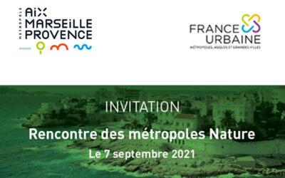 Rencontre des métropoles Nature – 7 Sept 2021 à Marseille